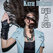 Rub a Dub by Katie DiCicco