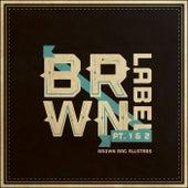 Brown Label Pt. 1 & 2 by Brown Bag AllStars