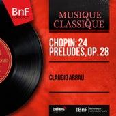 Chopin: 24 Préludes, Op. 28 (Mono Version) von Claudio Arrau