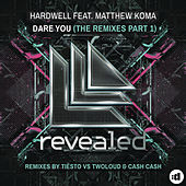 Dare You (The Remixes Part 1) by Hardwell