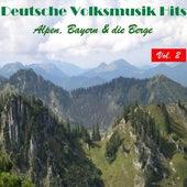Deutsche Volksmusik Hits - Alpen, Bayern & die Berge, Vol. 2 by Various Artists