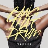 Bang That Drum (Remixes) von Nabiha