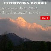 Evergreens & Welthits - Internationale (Volks-)Musik: Englisch, fanzösisch, russisch u.v.m., Vol. 5 by Various Artists