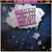 Dreaming with The Bay City Rollers by Bay City Rollers