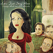 Let's Just Stay Here by Various Artists