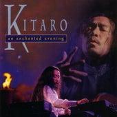 An Enchanted Evening by Kitaro