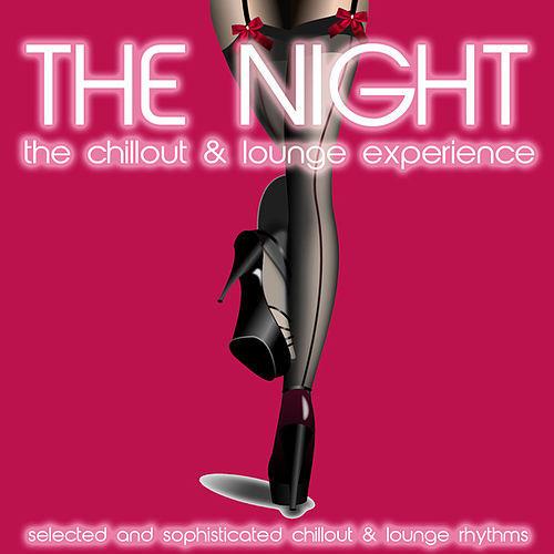 The Night (The Chillout & Lounge Experience) by Various Artists