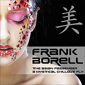 Asian Passenger (Mystic Bar & Buddha Sounds) by Frank Borell