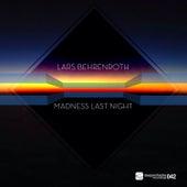 Madness Last Night by Lars Behrenroth