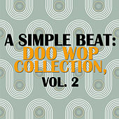 A Simple Beat: Doo Wop Collection, Vol. 2 de Various Artists