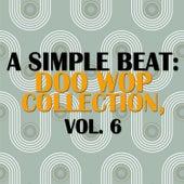 A Simple Beat: Doo Wop Collection, Vol. 6 de Various Artists