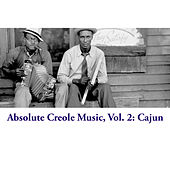 Absolute Creole Music, Vol. 2: Cajun de Various Artists