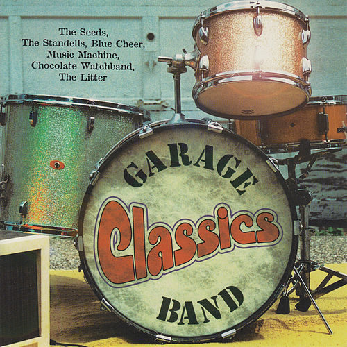 Garage Band Classics by Various Artists