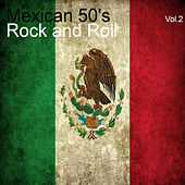 Mexican 50's Rock And Roll, Vol. 2 von Various Artists