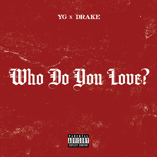 Who Do You Love? by YG