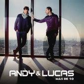 Mas de 10 de Andy & Lucas