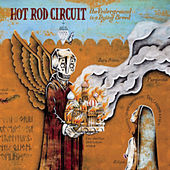 The Underground Is A Dying Breed by Hot Rod Circuit