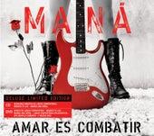 Amar Es Combatir by Maná