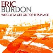 We Gotta Get Out Of This Place de Eric Burdon