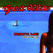 Rock Me: The Best Of Great White de Great White