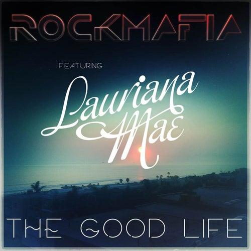 Good Life by Rock Mafia