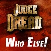 Judge Dread - Who Else! de Judge Dread