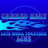 Let's Work Together 'Live' by Canned Heat