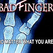 No Matter What You Are de Badfinger
