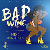 Bad Wine Riddim by Various Artists