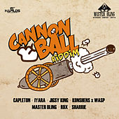 Cannon Ball Riddim by Various Artists