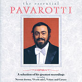 Luciano Pavarotti - The Essential Pavarotti - A Selection Of His Greatest Recordings de Luciano Pavarotti