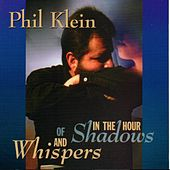 In the Hour of Shadows and Whispers von Phil Klein