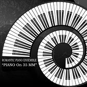 Piano On 35 Mm de Romantic Piano Ensemble
