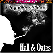Hall And Oates I'm really Smokin by Hall & Oates