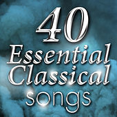 40 Essential Classical Songs von Various Artists