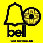 The Bell Record Sound, Vol. 3 by Various Artists