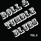 Roll & Tumble Blues, Vol. 2 by Various Artists