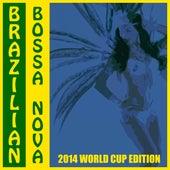 Brazilian Bossa Nova (2014 World Cup) von Various Artists