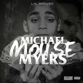 Michael Mouse Myers (Deluxe Edition) by Lil Mouse