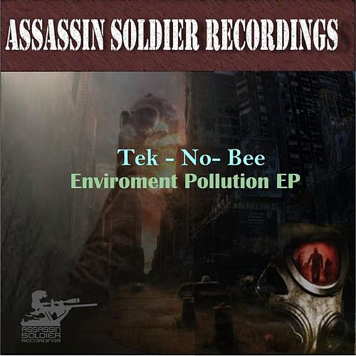 Enviroment Pollution EP by Tek-no-bee