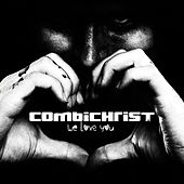 We Love You by Combichrist