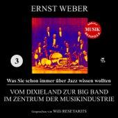 Was Sie schon immer über Jazz wissen wollten - Folge 3:  Vom Dixieland zur Big Band im Zentrum der Musikindustrie by Various Artists