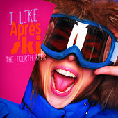I Like Après-Ski! The Fourth Beer by Various Artists