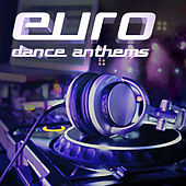 Euro Dance Anthems, Vol. 1 von Various Artists