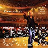 50 Anos de Estrada (Ao Vivo no Theatro Municipal) de Erasmo Carlos