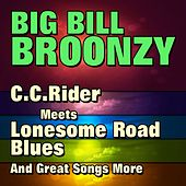 C.C.Rider Meets Lonesome Road Blues by Big Bill Broonzy