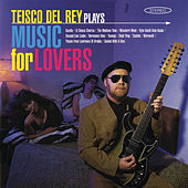 Plays Music for Lovers by Teisco Del Rey
