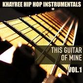 This Guitar of Mine Vol. 1 von Khayree