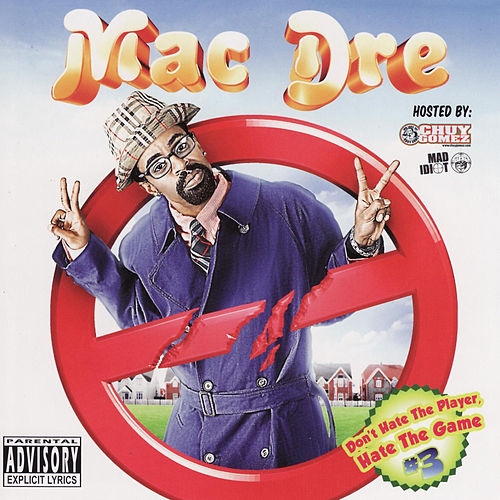 Don't Hate the Player, Hate the Game #3 by Mac Dre