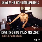 Original 4-Track Recordings Vol. 2: Music By Any Means von Khayree